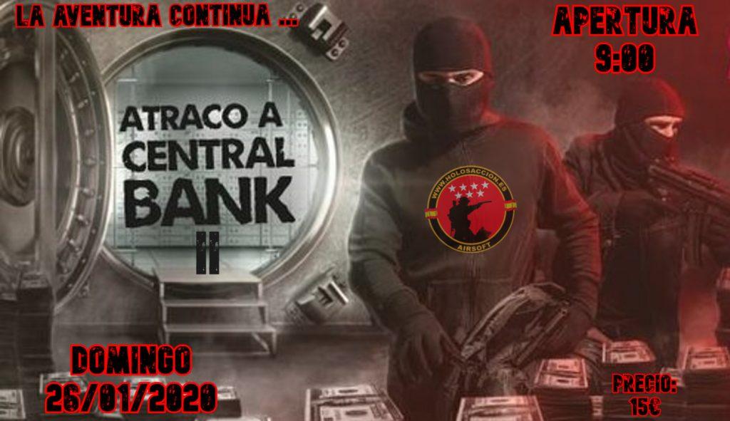 ATRACO AL BANCO CENTRAL II